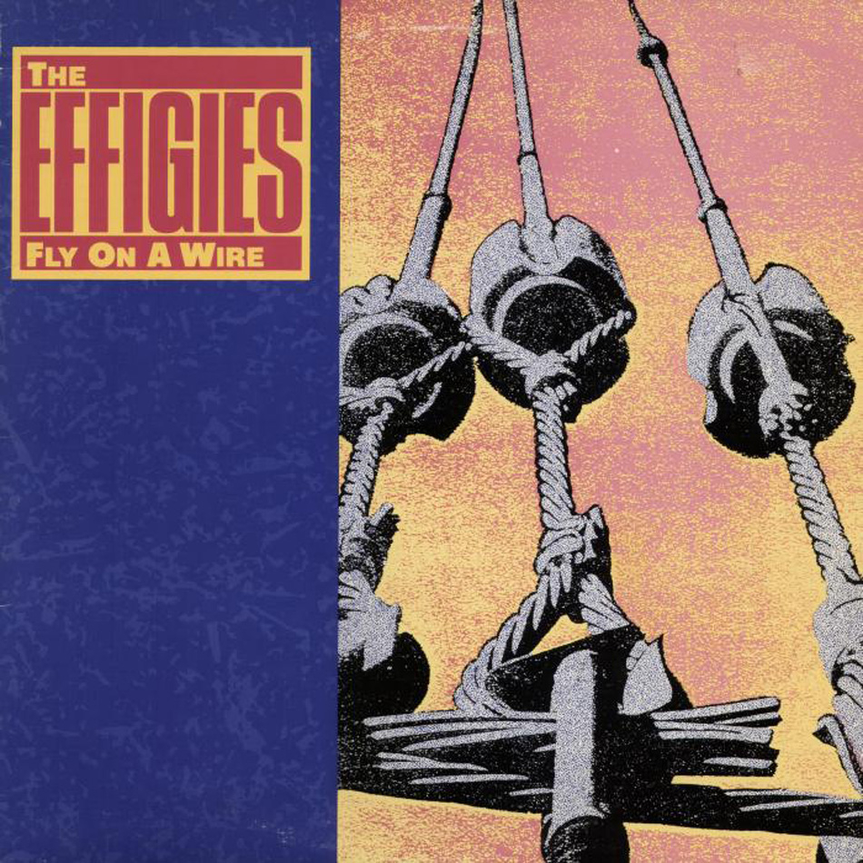 Effigies - Fly On A Wire Album Cover