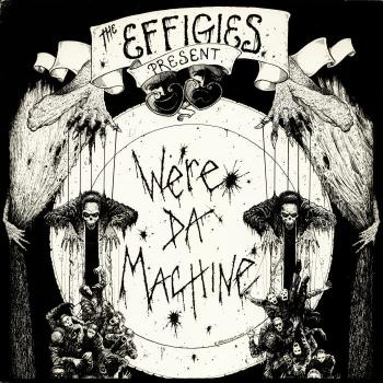 Effigies - We're Da Machine E.P.